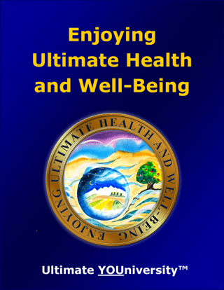 Enjoying Ultimate Health and Well-Being