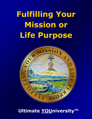 Fulfilling Your Mission or Life Purpose