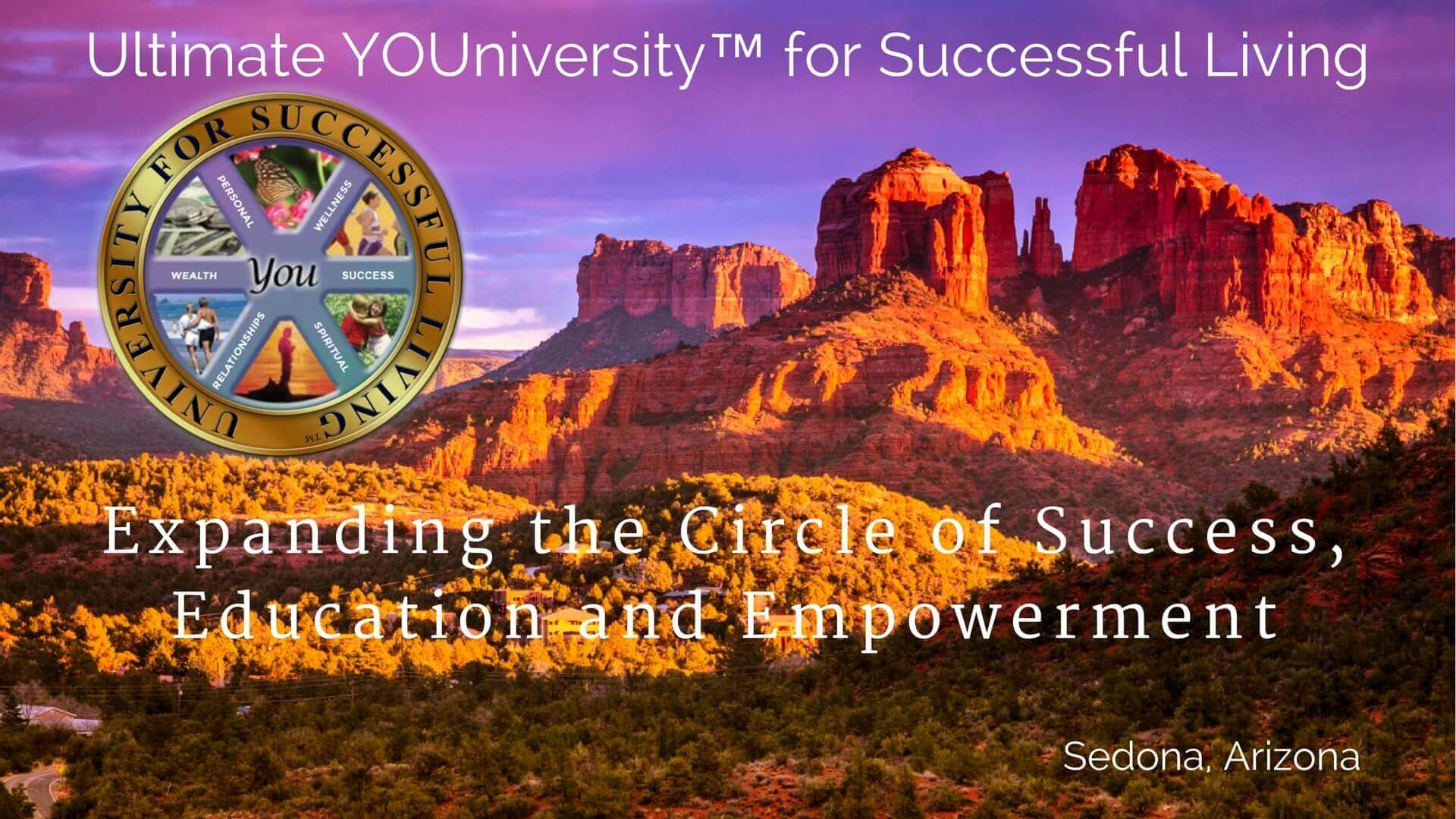 Ultimate YOUniversity for Successful Living Sedona Arizona